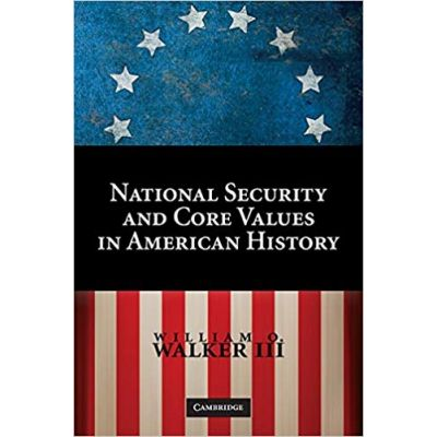 National Security and Core Values in American History - William O. Walker III