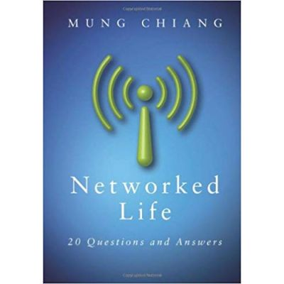 Networked Life: 20 Questions and Answers - Mung Chiang