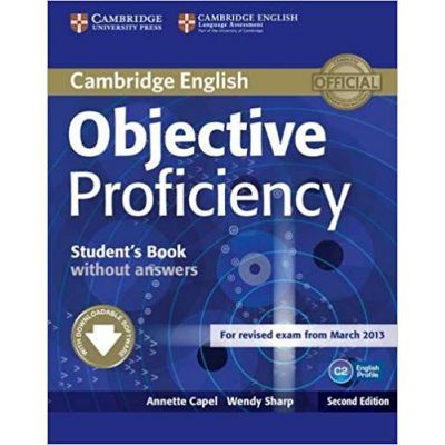 Objective Proficiency Student's Book without Answers with Downloadable Software - Annette Capel, Wendy Sharp