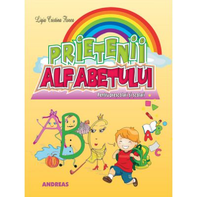 Prietenii alfabetului. Carte cu poezii pentru cei mici editie ilustrata - Ligia Cristina Florea
