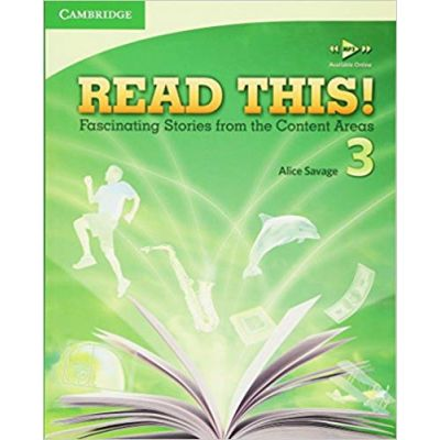 Read This! Level 3 Student's Book: Fascinating Stories from the Content Areas - Alice Savage