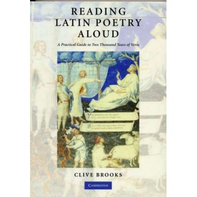 Reading Latin Poetry Aloud Paperback with Audio CDs: A Practical Guide to Two Thousand Years of Verse - Clive Brooks