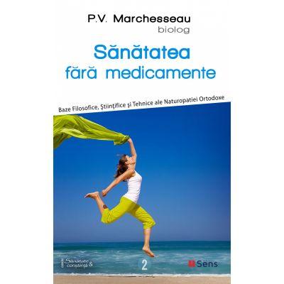Sanatatea fara medicamente - P. V. Marchesseau