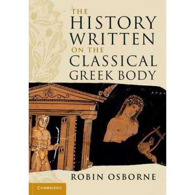 The History Written on the Classical Greek Body - Robin Osborne