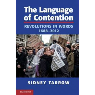 The Language of Contention: Revolutions in Words, 1688–2012 - Sidney Tarrow
