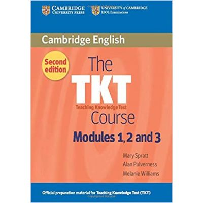 The TKT Course Modules 1, 2 and 3 - Mary Spratt, Alan Pulverness, Melanie Williams