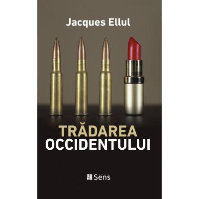 Tradarea occidentului - Jacques Ellul