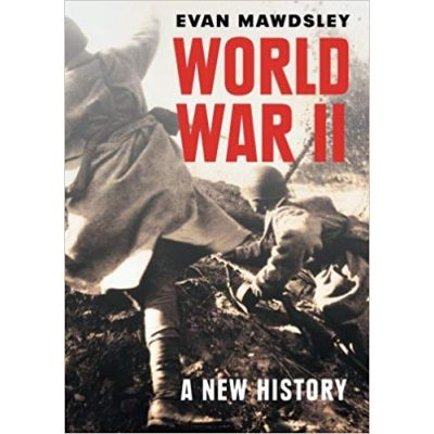 World War II: A New History - Evan Mawdsley