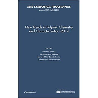 New Trends in Polymer Chemistry and Characterization - 2014: Volume 1767 - Lioudmila Fomina, Gerardo Cedillo Valverde, María del Pilar, Carreon Castro, Jose Alberto Olivares Lecona