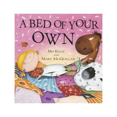A Bed of Your Own - Mij Kelly, Mary McQuillan