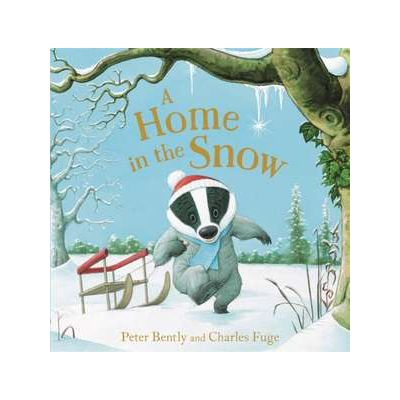 A Home in the Snow - Peter Bently