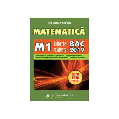 Bacalaureat 2018. Matematica (M1) Subiecte rezolvate - Ion Bucur Popescu