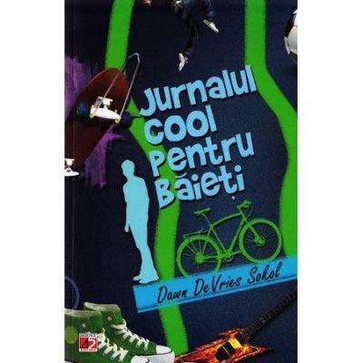 Jurnalul Cool pentru Baieti. Arta de a scrie un Jurnal Amuzant si Creativ - Dawn Devries Sokol