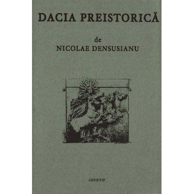Dacia preistorica - Nicolae Densusianu