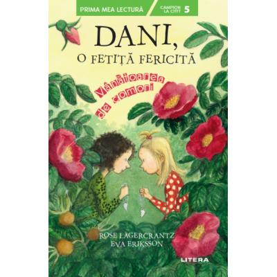 Dani, o fetita fericita. Vanatoarea de comori - Rose Lagercrantz, Eva Eriksson