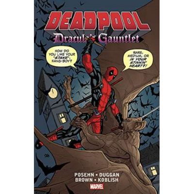 Deadpool: Dracula's Gauntlet - Brian Posehn, Gerry Duggan