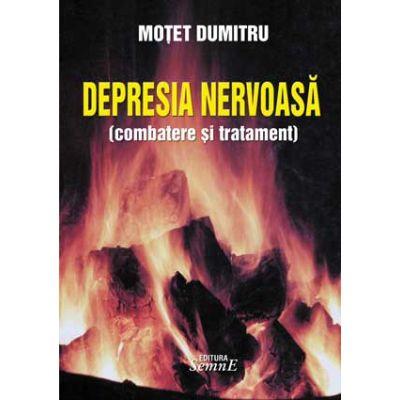 Depresia nervoasa. Tehnici si exercitii fizice - Dumitru Motet
