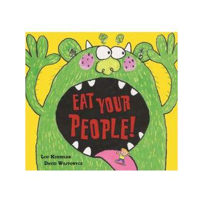 Eat Your People! - Lou Kuenzler