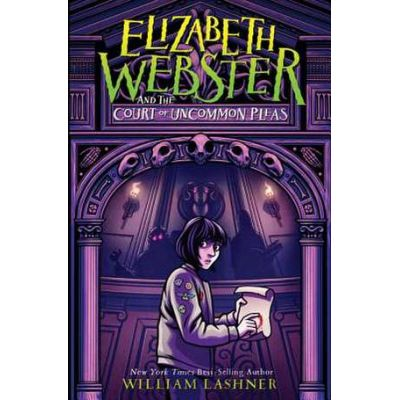 Elizabeth Webster And The Court Of Uncommon Pleas - William Lashner