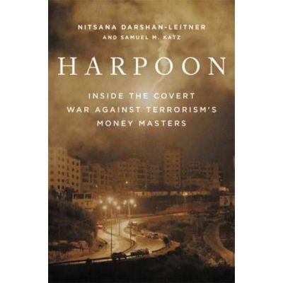 Harpoon: Inside the Covert War Against Terrorism's Money Masters - Nitsana Darshan-Leitner, Samuel M. Katz