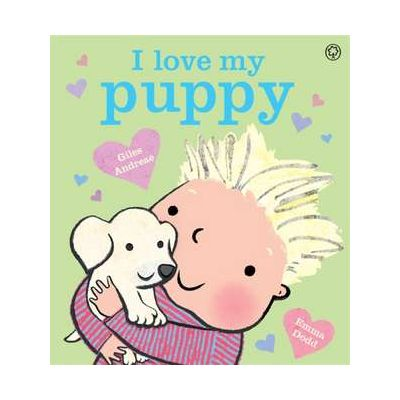 I Love My Puppy - Giles Andreae