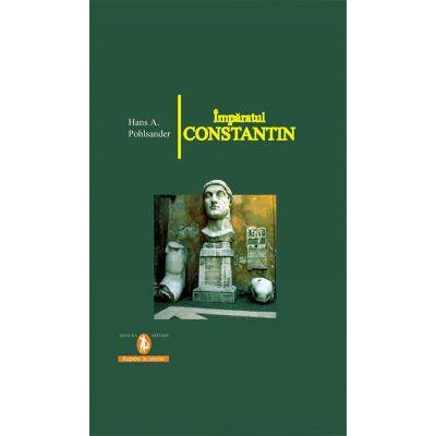 Imparatul Constantin - Hans A. Pohlsander