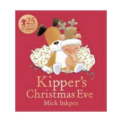 Kipper: Kipper's Christmas Eve - Mick Inkpen