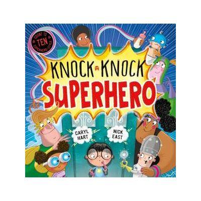 Knock Knock Superhero - Caryl Hart