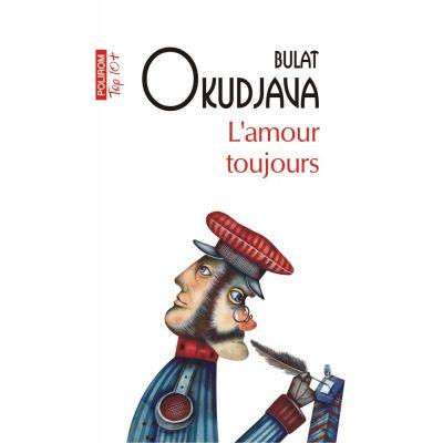 L'amour toujours - Bulat Okudjava
