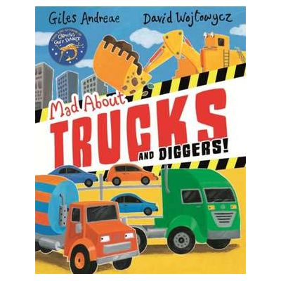 Mad About Trucks and Diggers! - Giles Andreae