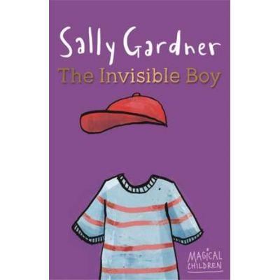 Magical Children: The Invisible Boy - Sally Gardner