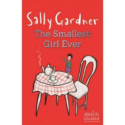 Magical Children: The Smallest Girl Ever - Sally Gardner