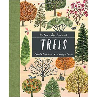 Nature All Around: Trees - Pamela Hickman