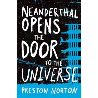 Neanderthal Opens The Door To The Universe - Preston Norton