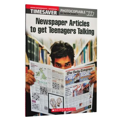 Newspaper Articles to Get Teenagers Talking - Peter Dainty