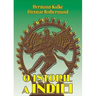 O istorie a Indiei - Hermann Kulke, Dietmar Rothermund
