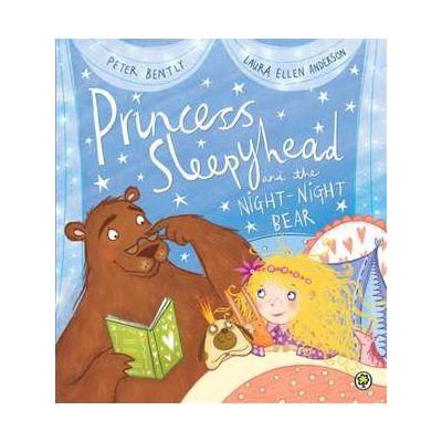 Princess Sleepyhead and the Night-Night Bear - Peter Bently