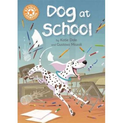 Reading Champion: Dog at School - Katie Dale
