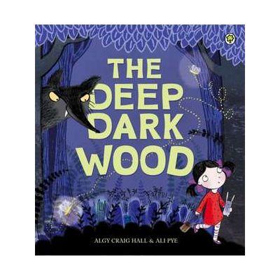 The Deep Dark Wood - Algy Craig-Hall