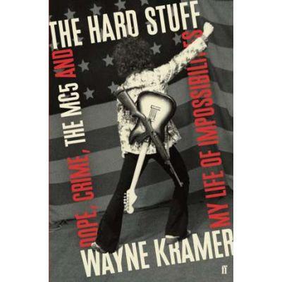 The Hard Stuff - Wayne Kramer