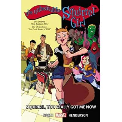 The Unbeatable Squirrel Girl Vol. 3: You Really Got Me Now - Ryan North