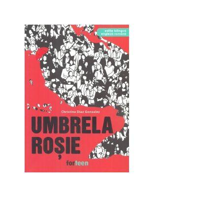 Umbrela rosie. Editie bilingva engleza-romana - Christina Diaz Gonzalez