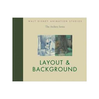 Walt Disney Animation Studios The Archive Series: Layout & Background - John Lasseter