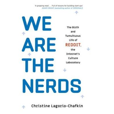 We Are the Nerds - Christine Lagorio-Chafkin