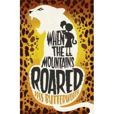 When the Mountains Roared - Jess Butterworth