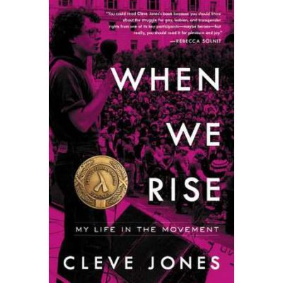 When We Rise: My Life in the Movement - Cleve Jones