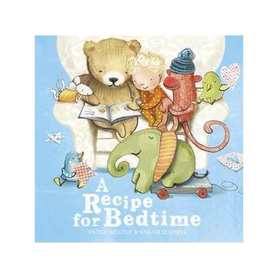 A Recipe for Bedtime - Peter Bently