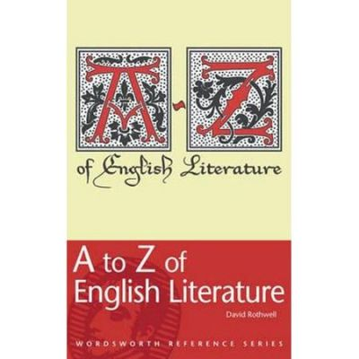 A to Z of English Literature - D Rothwell
