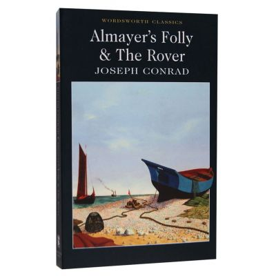 Almayer's Folly. The Rover - Joseph Conrad