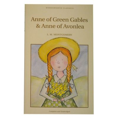 Anne of Green Gables & Anne of Avonlea - L. M. Montgomery